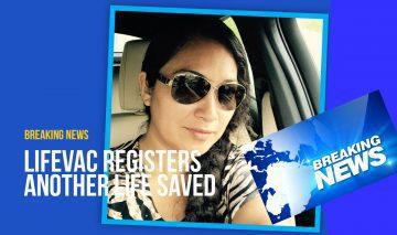 LifeVac saves lady's life