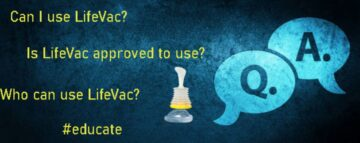Can I use LifeVac – Is LifeVac approved to use?