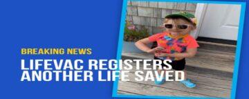 LifeVac Saves 3-Year-Old in Choking Emergency