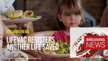 Good Samaritan Saves 3-Year-Old Girl with LifeVac